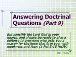 Answering Doctrinal Questions (Part 9)