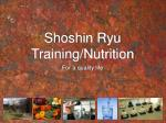 Shoshin Ryu Training/Nutrition