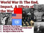 World War II: The End, Impact, & Effects of the War