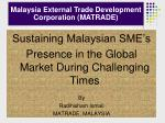 Sustaining Malaysian SME's Presence in the Global Market During Challenging Times By