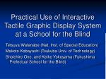 Practical Use of Interactive Tactile Graphic Display System at a School for the Blind