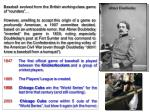 """Baseball evolved from the British working-class game of """"rounders""""…"""