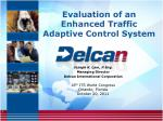 Evaluation of an Enhanced Traffic Adaptive Control System