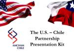 The U.S. – Chile Partnership Presentation Kit