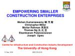 Centre for Infrastructure and Construction Industry Development The University of Hong Kong