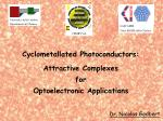 Cyclometallated Photoconductors: Attractive Complexes  for  Optoelectronic Applications