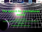 The search for gravitational waves Matthew Pitkin