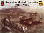 Requesting Medical Evacuation (MEDEVAC)