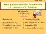 Open questions related to Bose-Einstein correlations in e + e _  hadrons