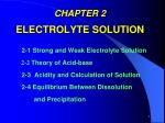 CHAPTER 2 ELECTROLYTE SOLUTION