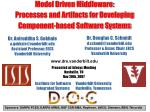 Model Driven Middleware:  Processes and Artifacts for Developing Component-based Software Systems