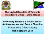 The United Republic of Tanzania President's Office – State House