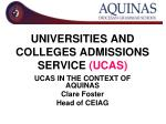 UNIVERSITIES AND COLLEGES ADMISSIONS SERVICE (UCAS)