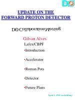 UPDATE ON THE FORWARD PROTON DETECTOR