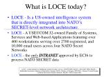 What is LOCE today?