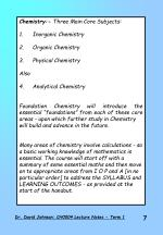 Chemistry:- Three Main Core Subjects: 1.	Inorganic Chemistry 2.	Organic Chemistry