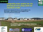 Integrating water quality into the planning process using a land use simulation model
