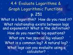 4.4 Evaluate Logarithms & Graph Logarithmic Functions