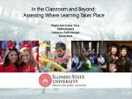 In the Classroom and Beyond: Assessing Where Learning Takes P lace