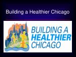 Building a Healthier Chicago