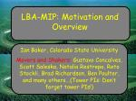 LBA-MIP: Motivation and Overview