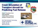 Crash Simulation of Transport Aircraft for Predicting Fuel Release