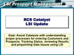 RCS Catalyst  LSI Update