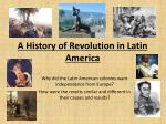 A History of Revolution in Latin America