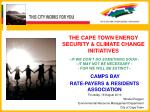 THE CAPE TOWN ENERGY SECURITY & CLIMATE CHANGE INITIATIVES