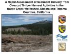 A Rapid Assessment of Sediment Delivery from Clearcut Timber Harvest Activities in the
