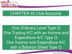 CHAPTER 45 Club Accounts