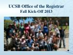 UCSB Office of the Registrar Fall Kick-Off 2013