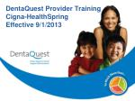 DentaQuest Provider Training Cigna-HealthSpring Effective 9/1/2013