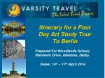 Itinerary for a Four Day Art Study Tour To Berlin