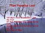 """Of Man's first disobedience, and the fruit"