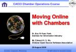 Moving Online with Chambers
