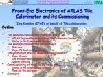 Front-End Electronics of ATLAS Tile Calorimeter and its Commissioning