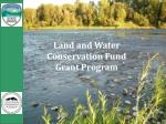 Land and Water Conservation Fund Grant Program