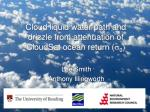 Cloud liquid water path and drizzle from attenuation of CloudSat ocean return ( s 0 )