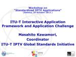 ITU-T Interactive Application Framework and Application Challenge