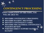 CONTINGENCY PROCESSING