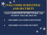 NALCOMIS SUBSYSTEM AND SECURITY
