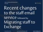 Recent changes to the staff email service followed by Migrating staff to Exchange