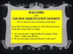WELCOME to the COURSE ORIENTATION SESSION! You are about to enter a learning environment.