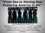 """From Sea to Shining Sea: Exploring America in Art"""