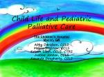 Child Life and Pediatric Palliative Care