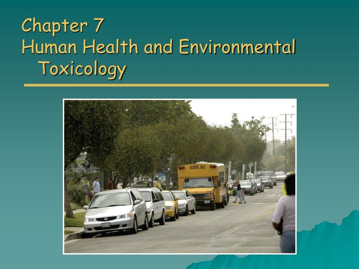 chapter 7 human health and environmental toxicology n.