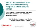 SMILE : An Inside Look at an Innovative Peer Mentoring Program at a Multi-campus College