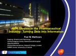 fMRI Studies in the Pharmaceutical Industry: Turning Data into Information