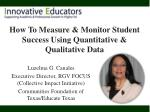 How To Measure & Monitor Student Success Using Quantitative & Qualitative Data
